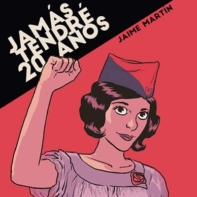 JAMÁS TENDRÉ 20 AÑOS, BY JAIME MARTÍN. BEST WORK BY A SPANISH AUTHOR 2017