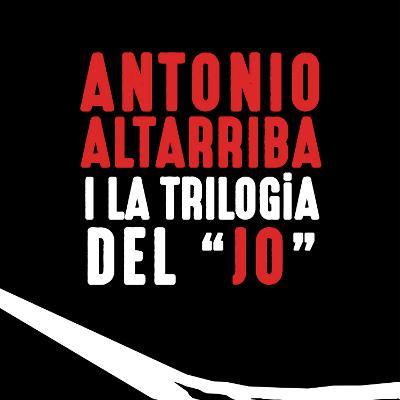 "Antonio Altarriba i la trilogia del ""jo"""