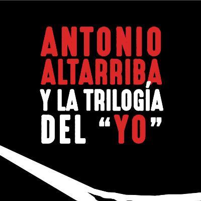 """Antonio Altarriba y la trilogía del """"yo"""""""